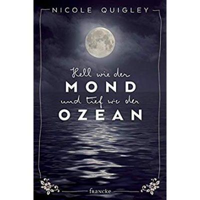 Permalink auf:Hell wie der Mond, tief wie der Ozean, von Nicole Quigley