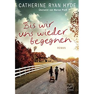 Permalink auf:Bis wir und wieder begegnen, von Catherine Ryan Hyde