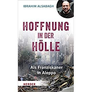 Permalink auf:Hoffnung in der Hölle. Als Franziskaner in Aleppo, von Ibrahim Alsabagh