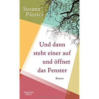 Permalink auf:Und dann steht einer auf und öffnet das Fester, von Susann Pàsztor