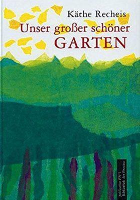 Permalink auf:Unser großer schöner Garten, von Käthe Recheis