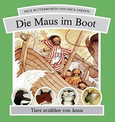 Permalink auf:Die Maus im Boot. Tiere erzählen von Jesus, von Nick Butterworth und Mick Inkpen