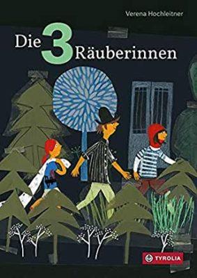 Permalink auf:Die 3 Räuberinnen, von Verena Hochleitner