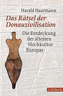 Permalink auf:Das Rätsel der Donauzivilisation – Die Entdeckung der ältesten Hochkultur Europas, von Harald Haarmann