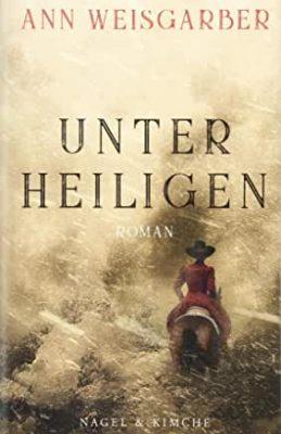 Permalink auf:Unter Heiligen, von Ann Weisgarber