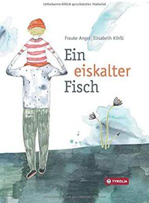 Permalink auf:Ein eiskalter Fisch, von Frauke Angel und Elisabeth Kihßl