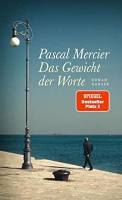 Permalink auf:Das Gewicht der Worte, von Pascal Mercier