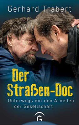 Permalink auf:Der Straßen-Doc, Unterwegs mit den Ärmsten der Gesellschaft von Gerhard Trabert