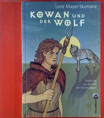 Permalink auf:Kowan und der Wolf, von Lene Mayer-Skumanz  Eine Erzählung aus der Zeit der Mammutjäger