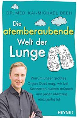 Permalink auf:Die atemberaubende Welt der Lunge, von Dr.med. Kai-Michael Beeh