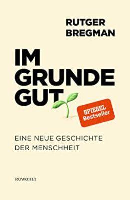 Permalink auf:Im Grunde gut, von Rutger Bregman