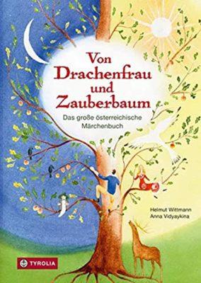 Permalink auf:Von Drachenfrau und Zauberbaum. Das große österreichische Märchenbuch. Helmut Wittmann und Anna Viyaykina