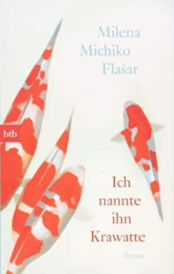 Permalink auf:Ich nannte ihn Krawatte, von Milena Michiko Flasar