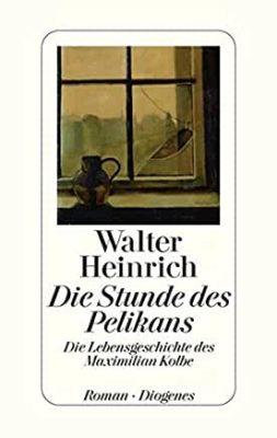 Permalink auf:Die Stunde des Pelikans. Die Lebensgeschichte des Maximilian Kolbe, von Walter Heinrich