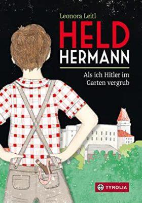 Permalink auf:Held Hermann. Als ich Hitler im Garten vergrub, von Leonora Leitl