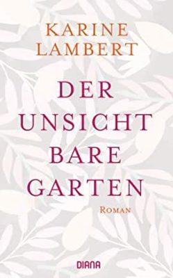 Permalink auf:Der unsichtbare Garten, von Karine Lambert