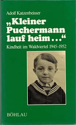 """Permalink auf:""""Kleiner Puchermann lauf heim…"""" Kindheit im Waldviertel 1945-1952, von Adolf Katzenbeisser"""