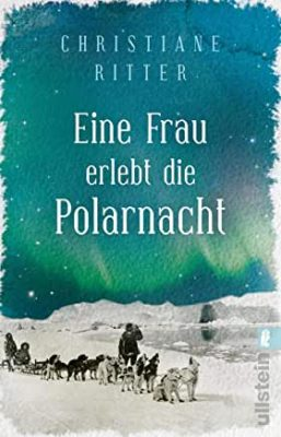 Permalink auf:Eine Frau erlebt die Polarnacht, von Christiane Ritter