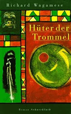 Permalink auf:Hüter der Trommel, von Richard Wagamese