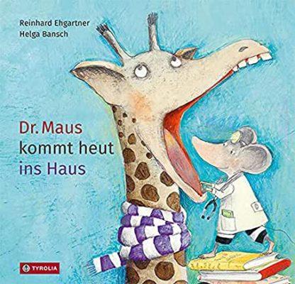 Permalink auf:Dr. Maus kommt heut ins Haus, von Reinhard Ehgartner und Helga Bansch